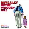 Roy Bailey album cover for Up the Wooden Hill